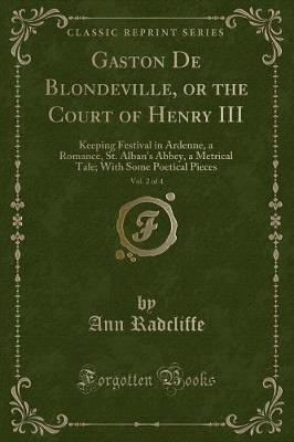 Cover of Gaston de Blondeville, or the Court of Henry III, Vol. 2 of 4