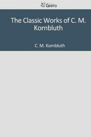 Cover of The Classic Works of C. M. Kornbluth
