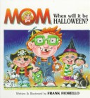 Cover of Mom, When Will It Be Halloween?