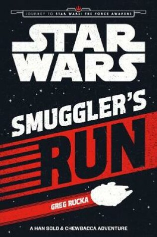 Cover of Star Wars The Force Awakens: Smuggler's Run