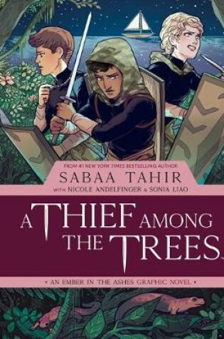 Cover of A Thief Among the Trees: An Ember in the Ashes Graphic Novel