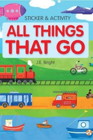 Cover of All Things That Go Activities and Stickers