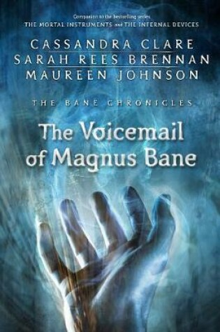 Cover of The Voicemail of Magnus Bane