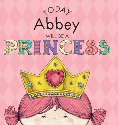 Cover of Today Abbey Will Be a Princess