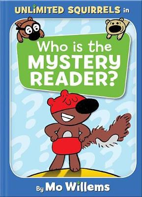 Cover of Who Is the Mystery Reader? (an Unlimited Squirrels Book)