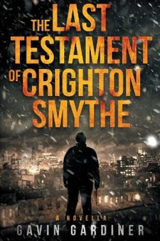 Cover of The Last Testament of Crighton Smythe