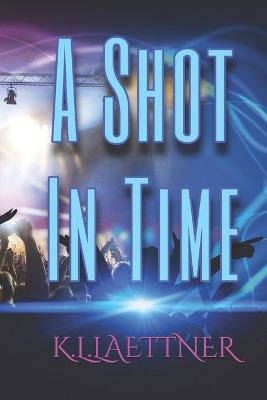 Cover of A Shot In Time