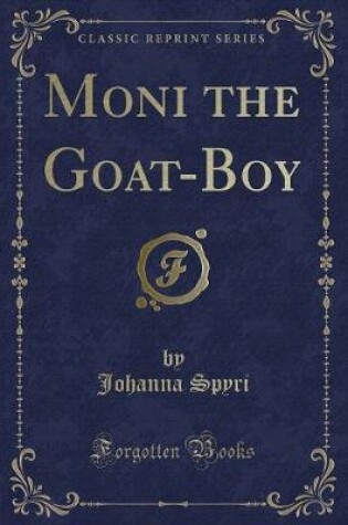 Cover of Moni the Goat-Boy (Classic Reprint)