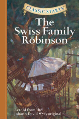 Cover of Classic Starts (R): The Swiss Family Robinson