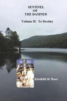 Cover of Sentinel of the Damned - To Destiny