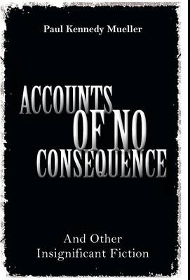 Cover of Accounts of No Consequence