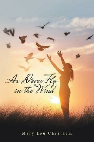 Cover of As Doves Fly in the Wind