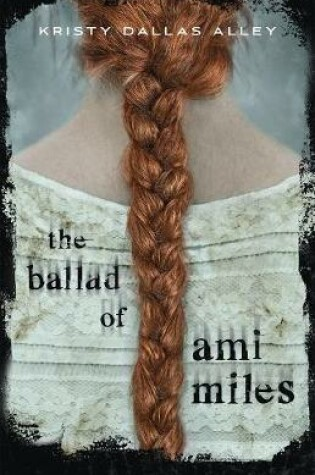 Cover of The Ballad of Ami Miles
