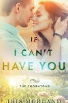 Book cover for If I Can't Have You