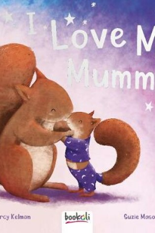Cover of I Love My Mummy