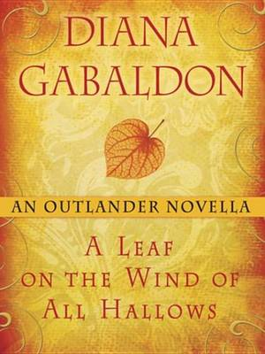 Cover of Leaf on the Wind of All Hallows: An Outlander Novella