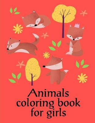 Cover of Animals coloring book for girls