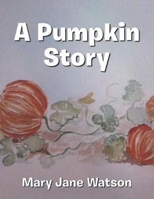 Cover of A Pumpkin Story