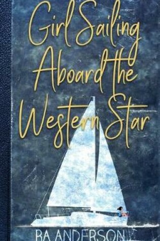 Cover of Girl Sailing Aboard the Western Star