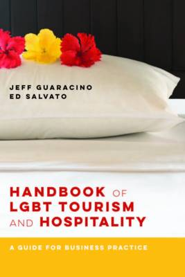 Cover of Handbook of LGBT Tourism and Hospitality - A Guide for Business Practice