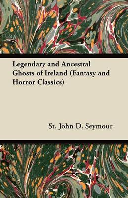 Cover of Legendary and Ancestral Ghosts of Ireland (Fantasy and Horror Classics)