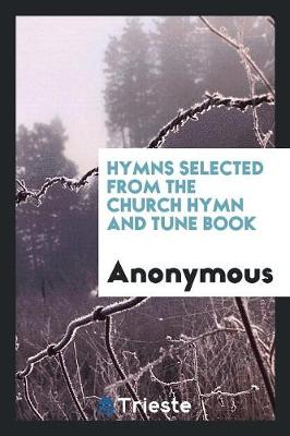 Cover of Hymns Selected from the Church Hymn and Tune Book