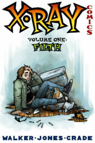 Cover of X-Ray Comics Volume 1: Filth