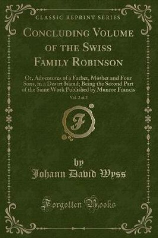 Cover of Concluding Volume of the Swiss Family Robinson, Vol. 2 of 2