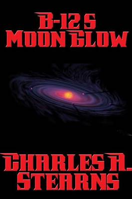 Cover of B-12's Moon Glow