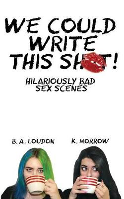 Cover of We Could Write This Shit!
