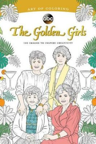 Cover of Art Of Coloring: Golden Girls