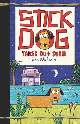 Book cover for Stick Dog Takes Out Sushi
