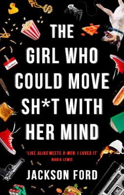 Cover of The Girl Who Could Move Sh*t With Her Mind