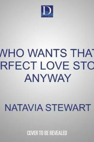 Who Wants That Perfect Love Story Anyway