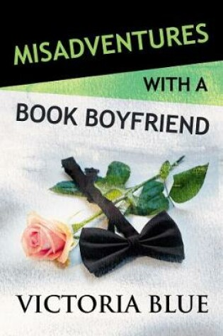 Cover of Misadventures with a Book Boyfriend