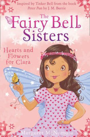 Cover of The Fairy Bell Sisters: Hearts and Flowers for Clara