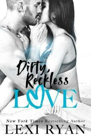 Cover of Dirty, Reckless Love