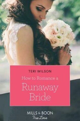 Cover of How To Romance A Runaway Bride