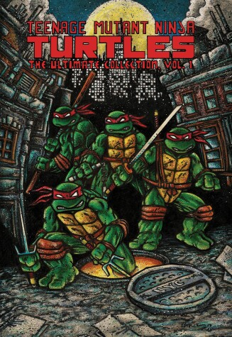 Cover of Teenage Mutant Ninja Turtles: The Ultimate Collection, Vol. 1