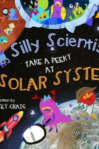 Cover of Silly Scientists Take a Peeky at the Solar System!