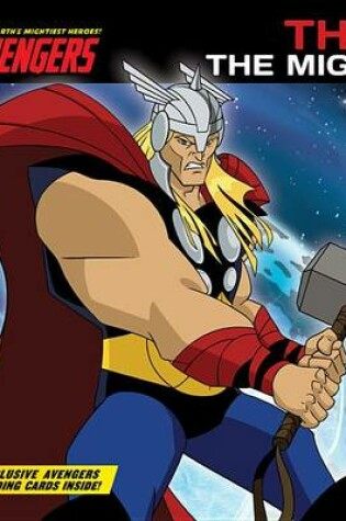 Cover of The Avengers: Earth's Mightiest Heroes! Thor the Mighty
