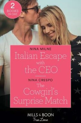 Cover of Italian Escape With The Ceo / The Cowgirl's Surprise Match