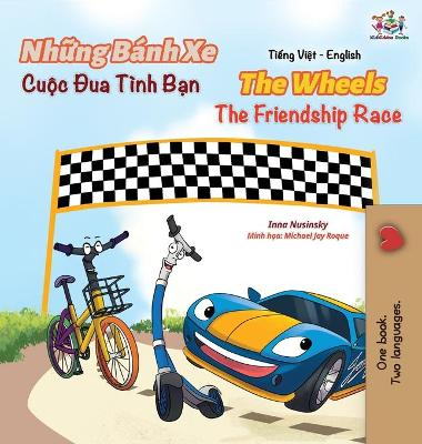Cover of The Wheels The Friendship Race (Vietnamese English Book for Kids)
