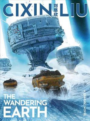 Book cover for Cixin Liu's The Wandering Earth