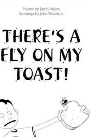Cover of There's a Fly on My Toast!