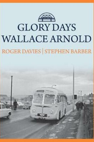 Cover of Glory Days: Wallace Arnold