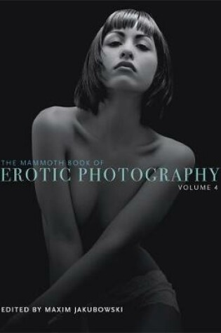 Cover of The Mammoth Book of Erotic Photography, Vol. 4