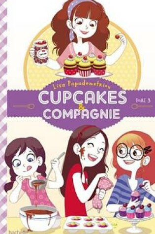 Cover of Cupcakes Et Compagnie - Tome 3 - Le Concours