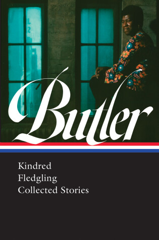 Octavia E. Butler: Kindred, Fledgling, Collected Stories