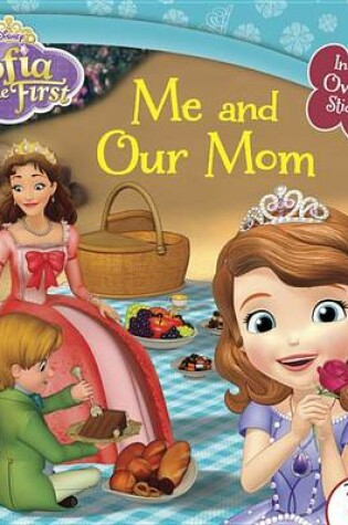 Cover of Sofia the First Me and Our Mom